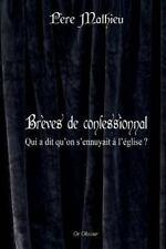 Brèves de Confessionnal : Qui a Dit Qu'on S'ennuyait à L'église ? by Pere...