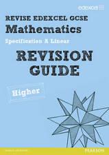 REVISE Edexcel GCSE Mathematics Spec A Higher Revision Guide by Jean Linsky, Gw…