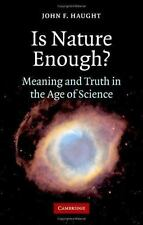 Is Nature Enough?: Meaning and Truth in the Age of Science, Haught, John F., Goo