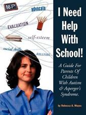 I Need Help with School: A Guide for Parents of Children with Autism & Asperger'