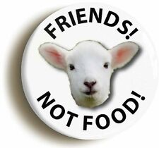 FRIENDS NOT FOOD LAMB VEGETARIAN BADGE BUTTON PIN (Size is 1inch/25mm diameter)