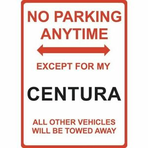 """Metal Sign - """"NO PARKING EXCEPT FOR MY CENTURA"""""""