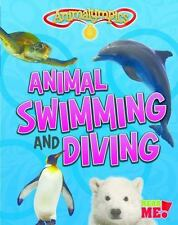 Animalympics: Animal Swimming and Diving by Isabel Thomas (2016, Hardcover)
