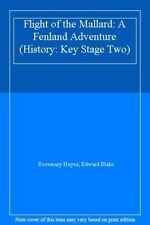 Flight of the Mallard: A Fenland Adventure (History: Key Stage two),Rosemary Ha