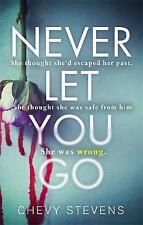 Never Let You Go: A heart-stopping psychological thriller by Chevy Stevens (Pape