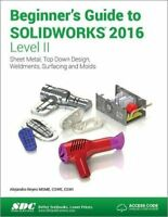 Beginner's Guide to SOLIDWORKS 2016 - Level II by Alejandro Reyes