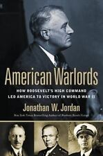 American Warlords: How Roosevelt's High Command Led America to Victory in World