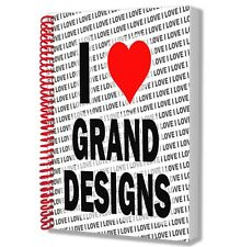 I Love Grand Designs - A5 Notebook Pad Diary Drawings Birthday Christmas Gift
