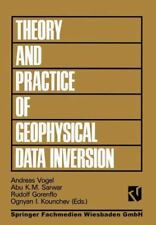 Theory and Practice of Geophysical Data Inversion : Proceedings of the...