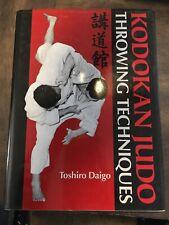 Kodokan Judo Throwing Techniques by Toshiro Daigo (2005, Hardcover)