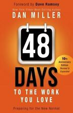 48 Days to the Work You Love: Preparing for the New Normal by Miller, Dan