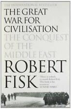 The Great War for Civilisation: The Conquest of the Middle East,Robert Fisk