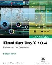 Final Cut Pro X 10.4 : Professional Post-Production, Paperback by Boykin, Bre...