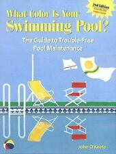 What Color Is Your Swimming Pool? The Guide to Trouble-Free Pool Maint-ExLibrary