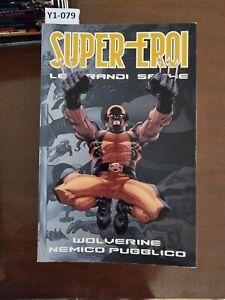 Super Eroi Le Grandi Saghe WOLVERINE NEMICO PUBBLICO 6