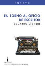 EN TORNO AL OFICIO DE ESCRITOR by Eduardo Liendo (Spanish, Paperback)