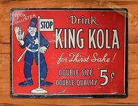 "TIN SIGN ""King Kola"" Rustic Cola Soda Pop Kitchen Wall Decor"