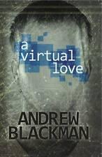 A Virtual Love (Paperback), Blackman, Andrew, 9781909039452