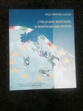 L'ITALIA DELLE MONTAGNE, LE MONTAGNE DELLE REGIONI  - ITALIA TERRITORI CULTURE