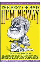 Best Of Bad Hemingway: Vol 1: choice entries from
