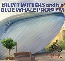 New Billy Twitters and His Blue Whale Problem by Mac Barnett