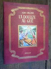 La doulize au gué / Jean Gaillard illustré par l'auteur