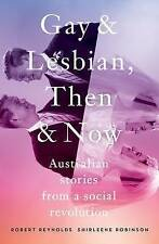GAY AND LESBIAN, THEN AND NOW BY ROBERT REYNOLDS AND SHIRLEENE ROBINSON, NEW