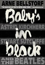 Baby's in Black: Astrid Kirchherr, Stuart Sutcliffe, and the Beatles by Arne...