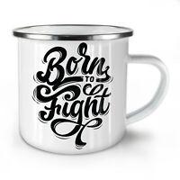 Born To Fight NEW Enamel Tea Mug 10 oz | Wellcoda