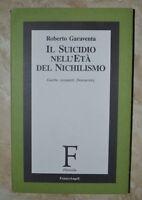 R. CARAVENTA - IL SUICIDIO NELL'ETA` DEL NICHILISMO - 1994 FRANCO ANGELI (IC)
