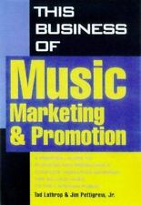 This Business of Music Marketing and Promotion (This Business of Music: