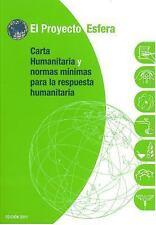 El Proyecto Esfera: Carta Humanitaria y Normas Minimas de respuesta Humanitaria