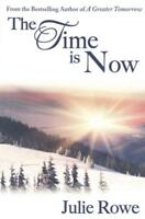 THE TIME IS NOW - ROWE, JULIE - NEW PAPERBACK