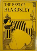 THE BEST OF BEARDSLEY - COLLECTED AND EDITED BY R. A. WALKER