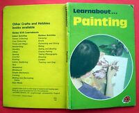 Painting Ladybird vintage Learnabout book hobbies art oil watercolour paints '80