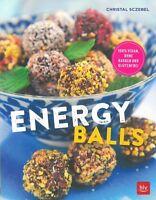 Sczebel: Energy-Balls 100% vegan, ohne Backen und glutenfrei Rezept-Buch/Rezepte