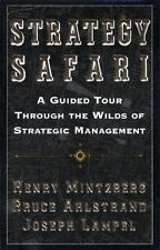 Strategy Safari: A Guided Tour Through The Wilds of Strategic Management, Henry