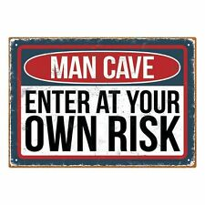 Man Cave Enter at Your Own Risk Tin Sign Novelty