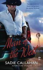 Man of the West by Sadie Callahan (2010, Paperback)