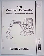 Gehl 153 Compact Excavator Parts Manual Book Catalog 3/06 (s/n AB00440 & up)