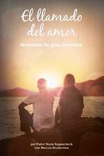 El Llamado Del Amor : Memorias de Gran Devoción by Norm Supancheck (2015,...