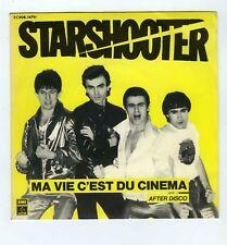 45 RPM SP STARSHOOTER MA VIE C'EST DU CINEMA