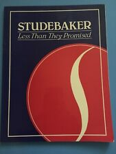 Studebaker: Less Than They Promised by Beatty Michael