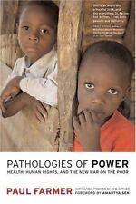 Pathologies of Power: Health, Human Rights, and the New War on the Poor (Califor