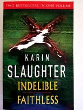 INDELIBLE & FAITHLESS by Karin Slaughter (paperback 2007)