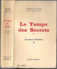 LE TEMPS DES SECRETS Souvenirs d'enfance M. PAGNOL tome 3 Édit.PASTORELLY 1960
