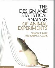 The Design and Statistical Analysis of Animal Experiments by Clark 9781107690943