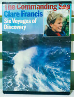 The Commanding Sea: Six Voyages of Discovery! HB / DJ Book by Clare Francis!