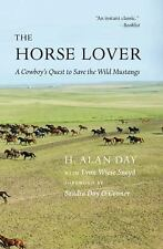 The Horse Lover: A Cowboy's Quest to Save the Wild Mustangs (Hardback or Cased B