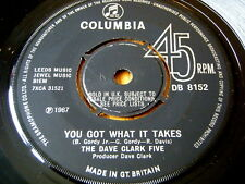 "THE DAVE CLARK FIVE - YOU GOT WHAT IT TAKES  7"" VINYL"